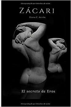 Zácari: El secreto de Eros: Volume 1 (Zacari)
