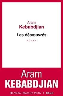 Les désoeuvrés, Kebabdjian, Aram