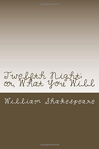 Read Online Twelfth Night; or, What You Will PDF