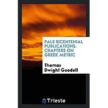 Pale Bicentenial Publications. Chapters on Greek Metric