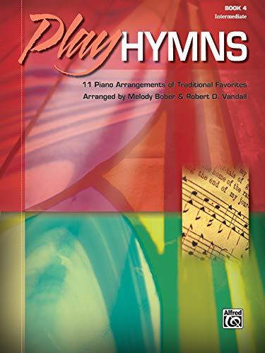 (Play Hymns, Bk 4: 11 Piano Arrangements of Traditional Favorites)