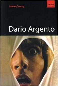 Dario Argento by James Gracey (2010-05-01)