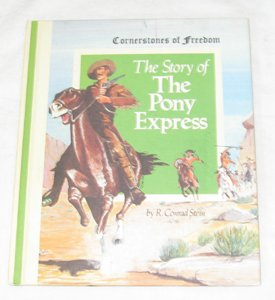 The Story of the Pony Express (Cornerstones of Freedom Series)