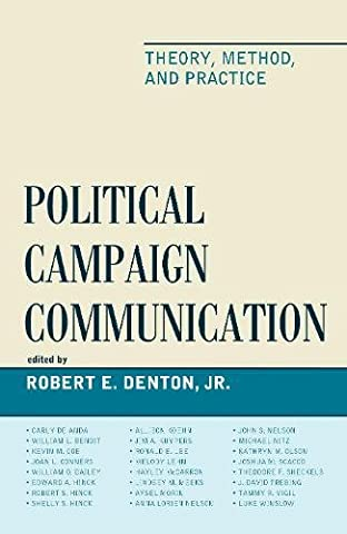 Political Campaign Communication: Theory, Method, and Practice (Lexington Studies in Political (David Nelson Smith)
