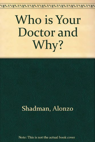 Who Is Your Doctor and Why (A Pivot Health reference (And Is Pivot)