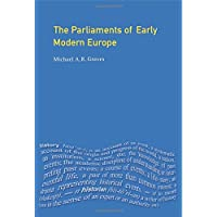 The Parliaments of Early Modern Europe: 1400 - 1700