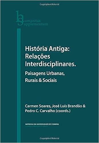 História Antiga: Relações Interdisciplinares. Paisagens Urbanas, Rurais & Sociais