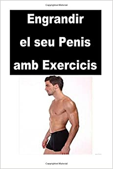Engrandir el seu Penis amb Exercicis