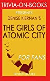 img - for Trivia: The Girls of Atomic City: By Denise Kiernan (Trivia-On-Books): The Untold Story of the Women Who Helped Win World War II book / textbook / text book