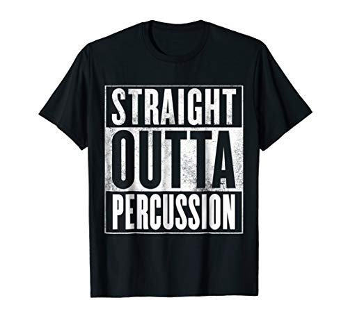 - Percussion T-Shirt - STRAIGHT OUTTA PERCUSSION Shirt