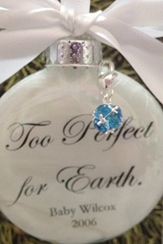 Miscarriage Memorial Gift Ornament Too Perfect for Earth w/ Birthstone Charm In Memory of Infant Loss