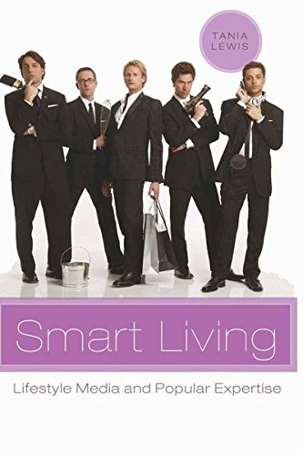 Smart Living: Lifestyle Media and Popular Expertise (Popular Culture and Everyday Life)