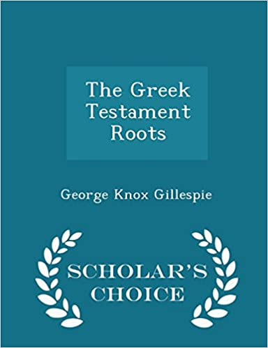 Book The Greek Testament Roots - Scholar's Choice Edition