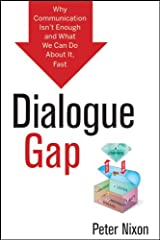Dialogue Gap: Why Communication Isnt Enough and What We Can Do About It, Fast Hardcover