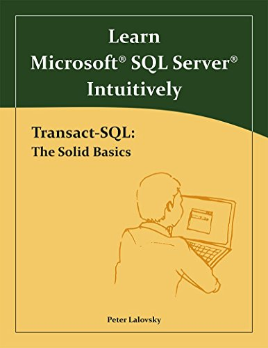 Learn Microsoft SQL Server Intuitively. Transact-SQL: The Solid Basics by zPL Concept