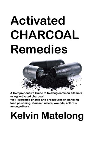 Activated Charcoal: Amazing remedy for food poisoning, stomach ulcers, heart diseases and even cancer! (Seraphims Remedies Book 10) by [Matelong, Kelvin]