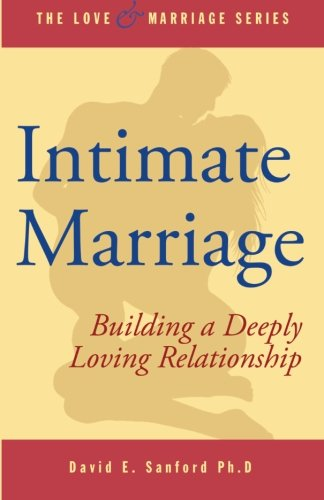 Read Online Intimate Marriage: Building a Deeply Loving Relationship (The Love and Marriage Series) (Volume 1) pdf