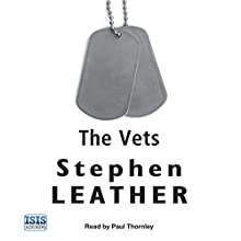 The Vets Audiobook by Stephen Leather Narrated by Paul Thornley