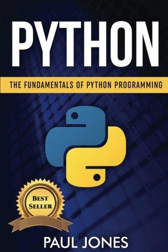 Python: The Fundamentals Of Python Programming