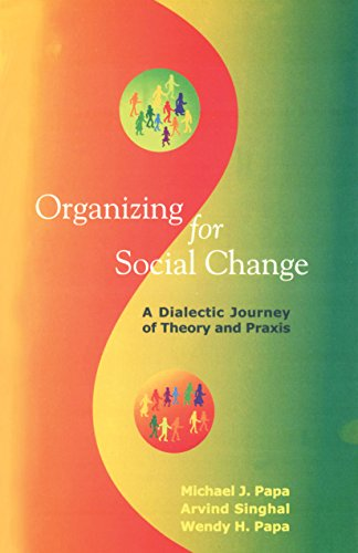 Organizing for Social Change: A Dialectic Journey of Theory and Praxis Pdf