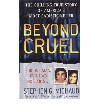 Download [(Beyond Cruel )] [Author: Stephen G. Michaud] [Jul-2007] ebook