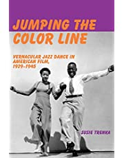 Jumping the Color Line: Vernacular Jazz Dance in American Film, 1929–1945