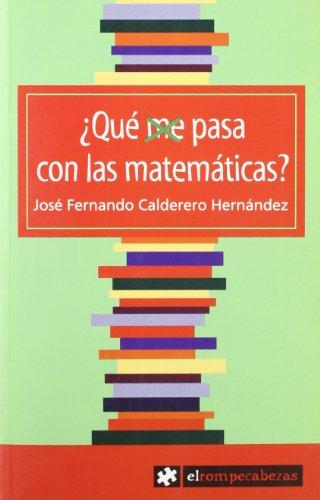 Descargar Libro ¿qué Me Pasa Con Las Matemáticas? José Fernando Calderero Hernández