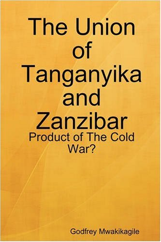 The Union of Tanganyika and Zanzibar: Product of the Cold War?