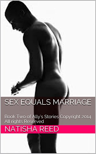 Sex Forever: Book Two of Ally's Stories Copyright 2014 All rights - Reserved 2014 Right All