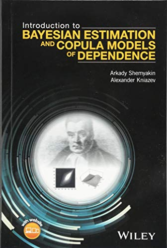 Introduction to Bayesian Estimation and Copula Models of Dependence