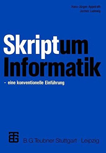 Skriptum Informatik: Eine konventionelle Einführung (German Edition)
