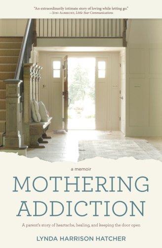Mothering Addiction: A parent