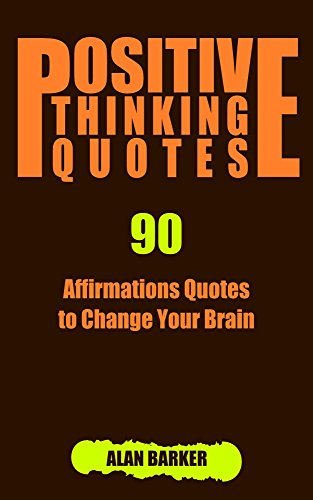 Quotes About Positive Thinking Custom Positive Thinking Quotes 48 Affirmations Quotes To Change Your