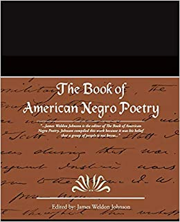 Amazon Com The Book Of American Negro Poetry 9781605975306 Johnson James Weldon Books