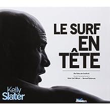 KELLY SLATER, LE SURF EN TETE