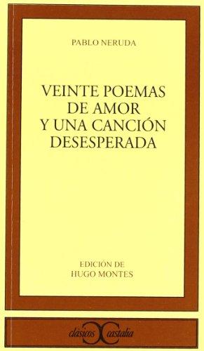 Veinte Poemas De Amor Y Una Cancion (Clasicos Castalia) (Spanish Edition) (Cla?sicos Castalia)