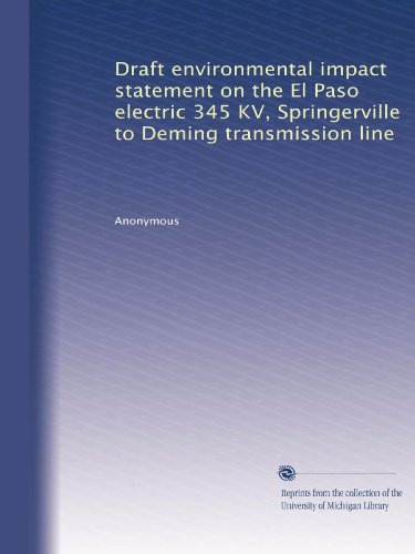 Draft Environmental Impact Statement On The El Paso Electric 345 Kv  Springerville To Deming Transmission Line