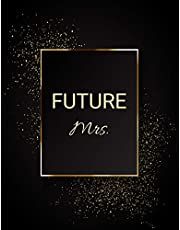 FUTURE Mrs.: Large Wedding Planner & Organizer -150 Pages, Budget, Timeline, Checklists, Guest List, Table Seating & MORE! (Wedding Planners and Organizers) v11