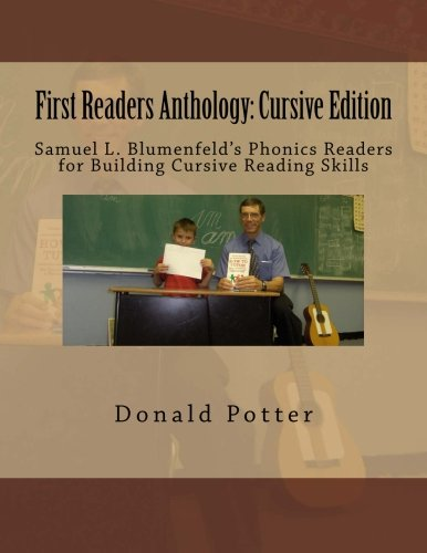 First Readers Anthology: Cursive Edition: Samuel L. Blumenfeld's Phonics Readers for Building Cursive Reading Skills