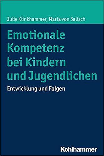 Book Emotionale Kompetenz Bei Kindern Und Jugendlichen: Entwicklung Und Folgen