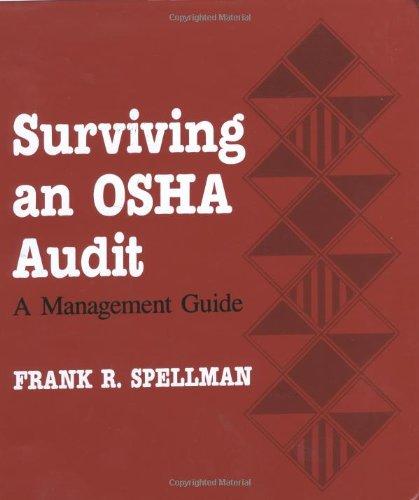 Surviving an OSHA Audit: A Managent Guide