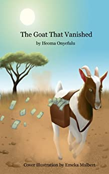 The Goat That Vanished (Writing About Africa Book 1) by [Onyefulu, Ifeoma]