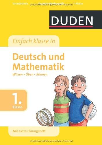 Duden - Einfach klasse in Deutsch/Mathematik, 1. Klasse: Wissen - Üben - Können
