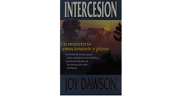 Un Ministerio Emocionante y Pleno (Intercesion): Amazon.es: Joy ...
