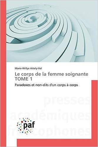 Livres gratuits Le Corps de La Femme Soignante Tome 1 pdf epub