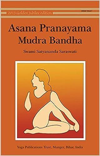 Asana, Pranayama, Mudra and Bandha: 1 Paperback - 1 Oct 2002 ...