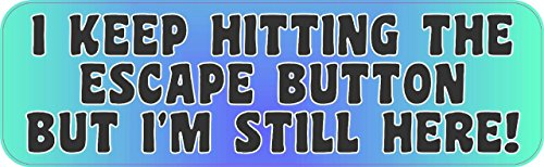 StickerTalk I Keep Hitting Escape But Im Still Here Vinyl Sticker, 10 inches by 3 inches