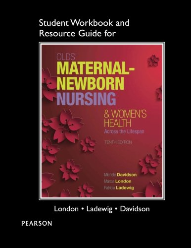 Books : Student Workbook and Resource Guide for Olds' Maternal-Newborn Nursing & Women's Health Across the Lifespan