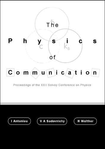 The Physics of Communication: Proceedings of the Xxii Solvay Conference on Physics Delphi Lamia, Greece 24 - 29 November 2001 by Brand: World Scientific Pub Co Inc
