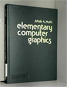 Elementary computer graphics: Aftab A Mufti: 9780835916547